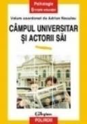 Cimpul universitar si actorii sai - Adrian Neculau