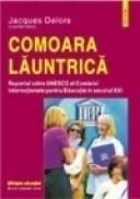 Comoara launtrica. Raportul pentru UNESCO al Comisiei Internationale pentru educatie in sec. XXI - Jacques Delors
