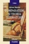 Comparatism si teoria literaturii - Adrian Marino