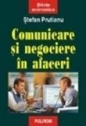 Comunicare si negociere in afaceri - Stefan Prutianu