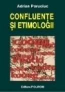 Confluente si etimologii - Adrian Poruciuc