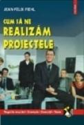 Cum sa ne realizam proiectele - Jean-Felix Fiehl