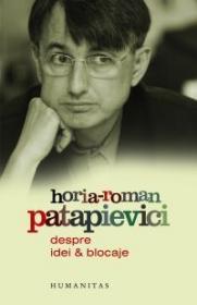 Despre idei si blocaje - Patapievici H.-R.