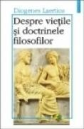 Despre vietile si doctrinele filosofilor - Diogenes Laertios
