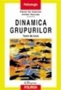Dinamica grupurilor. Texte de baza - Adrian Neculau, Pierre De Visscher