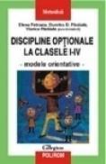 Discipline optionale la clasele I-IV. Modele orientative - Dumitru Paraiala, Viorica Paraiala, Elena Petroaia