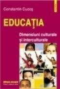 Educatia. Dimensiuni culturale si interculturale - Constantin Cucos