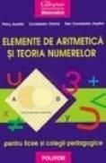 Elemente de aritmetica si teoria numerelor pentru licee si colegii pedagogice - Petru Asaftei, Constantin Chirila, Dan Constantin Asaftei