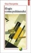 Elogiu cosmopolitismului - Guy Scarpetta