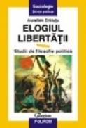 Elogiu libertatii - Aurelian Craiutu