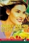 Energie si sanatate prin vitamine, saruri minerale, enzime si antioxidanti - Valerian A. Schipor