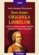 Eseu despre originea limbilor - Jean-Jacques Rousseau