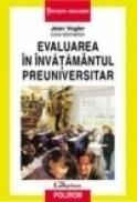 Evaluarea in invatamintul preuniversitar - Jean Vogler