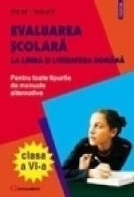 Evaluarea scolara la limba si literatura romana clasa a VI-a - Maria Trandafir