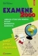 Examene 2000. Teste pentru capacitate. Limba si literatura romana. Istorie. Matematica. Geografie - Dorin Fiscutean