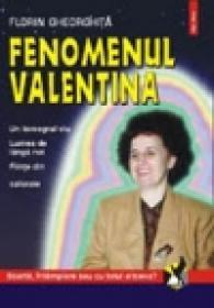 Fenomenul Valentina - Florin Gheorghita