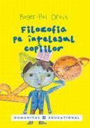 Filozofia pe intelesul copiilor - Droit Roger-Pol