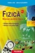 Fizica. Manual pentru clasa a X-a.F2 - Rodica Luca, Liliana Alexandru