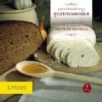 Gastronomice, vol. 2 - Teodoreanu Pastorel