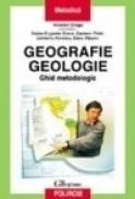 Geografie-Geologie. Ghid metodologic pentru profesorii tineri - Valerian Dragu