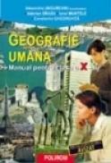 Geografie umana. Manual pentru clasa a X-a - Valerian Dragu, Alexandru Ungureanu, Ionel Muntele, Constantin Gheorghita