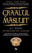 Graalul Masluit - D.L. Wilson