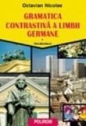 Gramatica contrastiva a limbii germane. Volumul I: Vocabularul - Octavian Nicolae