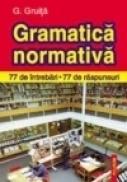 Gramatica normativa a limbii romane - G. Gruita