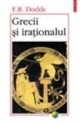 Grecii si irationalul - E. R. Dodds