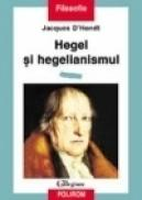 Hegel si hegelianismul - Jacques d?Hondt