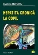 Hepatita cronica la copil - Evelina Moraru