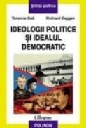 Ideologii politice si idealul democratic - Terence Ball, Richard Dagger