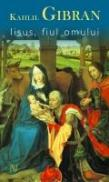Iisus, Fiul Omului - Kahlil Gibran