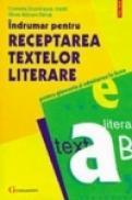 Indrumar pentru receptarea textelor literare pentru gimnaziu si admiterea in liceu - Cornelia Dumitrascu Sechi, Silvia Barsan Barca