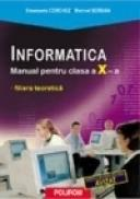 Informatica. Manual pentru clasa a X-a - Emanuela Cerchez, Marinel Serban
