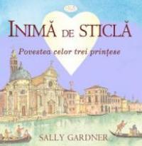 Inima De Sticla - Sally Gardner