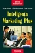 Inteligenta marketing plus - Corneliu Munteanu, Cezar Caluschi, Stefan Prutianu