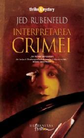 Interpretarea crimei - Jed Rubenfeld