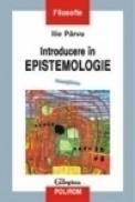Introducere in epistemologie - Ilie Pirvu