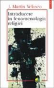 Introducere in fenomenologia religiei - Juan Martin Velasco