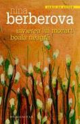 Invierea lui Mozart. Boala neagra - Berberova Nina