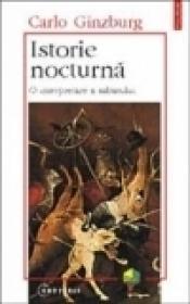 Istorie nocturna. O interpretare a sabatului - Carlo Ginzburg