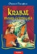 Krabat (Moara fermecata) - Otfried Preussler