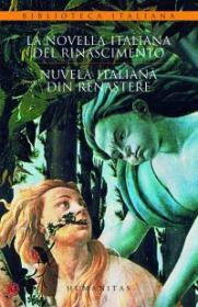 La novela italiana del Rinascimento/Nuvela italiana din Renastere (ed. bilingva) - Bratu Elian Smaranda; Ordine Nuccio (coord)