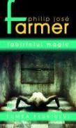 Labirintul Magic (vol. 4) - Philip Jose Farmer