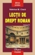 Lectii de drept roman (vol. II) - Valerius M. Ciuca