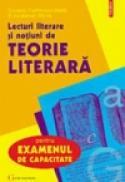 Lecturi literare si notiuni de teorie literara pentru examenul de capacitate - Cornelia Dumitrascu Sechi, Silvia Barsan Barca