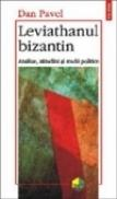 Leviathanul bizantin - Dan Pavel