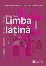 Limba latina. Clasa a XII a - Duna Monica