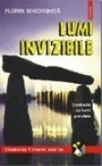 Lumi invizibile. Contacte cu lumi paralele - Florin Gheorghita